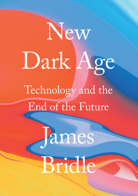 Logo: James Bridle - New Dark Age. Technology and the End of the Future